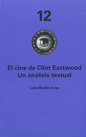 El cine de Clint Eastwood. Un análisis textual + DVD Mystic River: Arias, Luis Martín