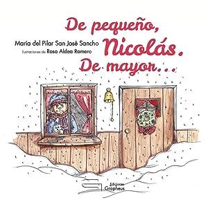 De pequeño, Nicolás. De mayor.: San José Sancho,