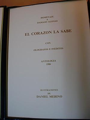 EL CORAZÓN LA SABE. Homenaje a Dámaso Alonso. Antología 1986.: Dámaso Alonso.