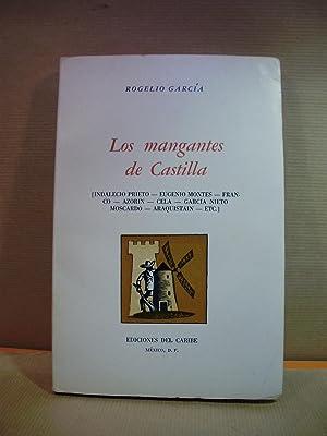 LOS MANGANTES DE CASTILLA. ( Indalecio Prieto, Eugenio Montes, Franco, Cela, Moscardó, ...