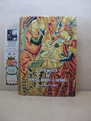 ANTOLOGÍA DE POESÍA BÍBLICA HEBREA. Bilingüe.: Schökel,Luis Alonso.