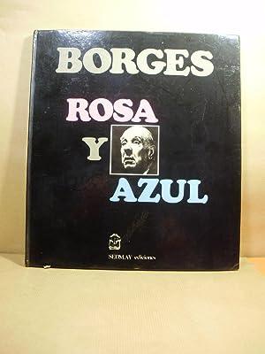 ROSA Y AZUL. La Rosa de Paracelso: Borges.