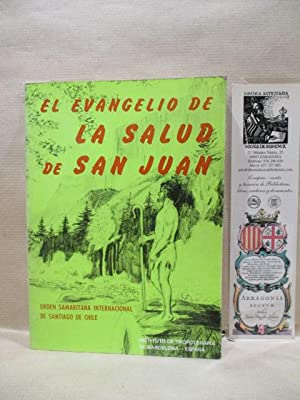 EL EVANGELIO DE LA SALUD DE SAN JUAN. Orden samaritana Internacionaal de Santiago de Chile.
