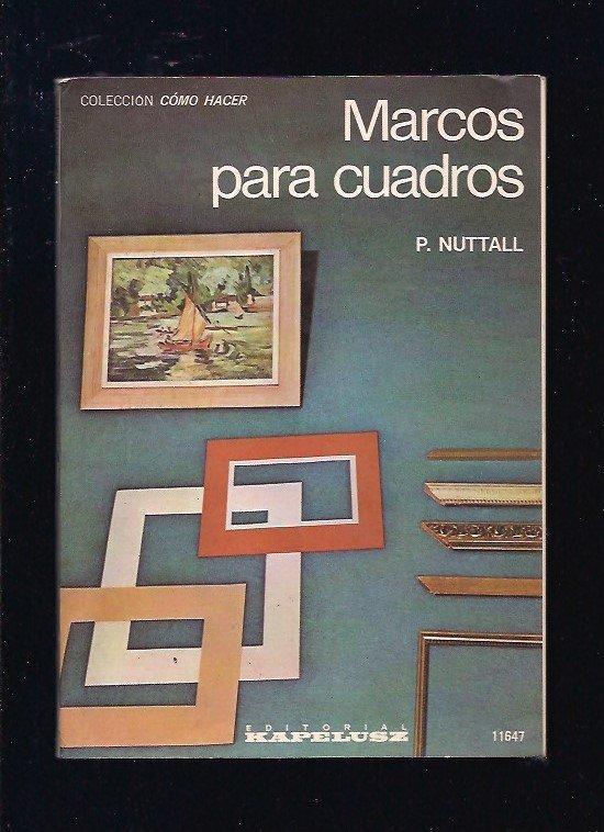 MARCOS PARA CUADROS de NUTTALL, P.: TAPA BLANDA - Desván del Libro ...