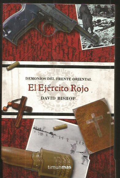 EJERCITO ROJO - EL. DEMONIOS DEL FRENTE ORIENTAL - BISHOP, DAVID