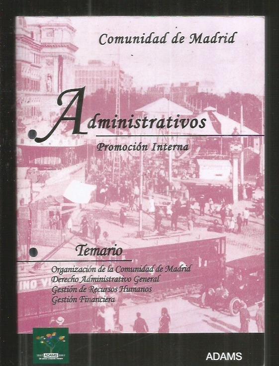 ADMINISTRATIVOS. PROMOCION INTERNA. COMUNIDAD DE MADRID. TEMARIO - VARIOS