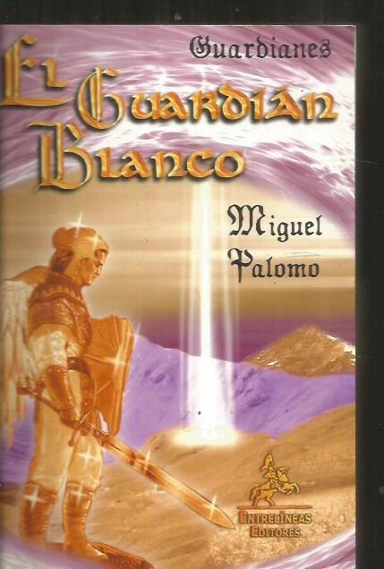 GUARDIAN BLANCO - EL - PALOMO, MIGUEL