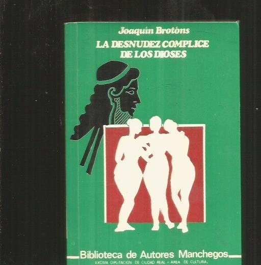 DESNUDEZ COMPLICE DE LOS DIOSES - LA (ANTOLOGIA) - BROTONS, JOAQUIN