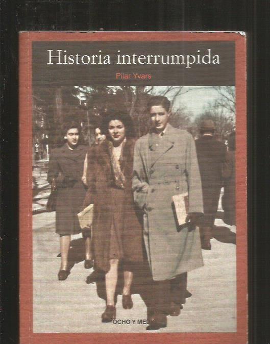 HISTORIA INTERRUMPIDA - YVARS, PILAR