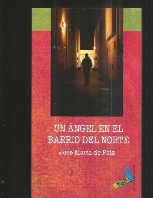 ANGEL EN EL BARRIO DEL NORTE - UN - PAIZ, JOSE MARIA DE