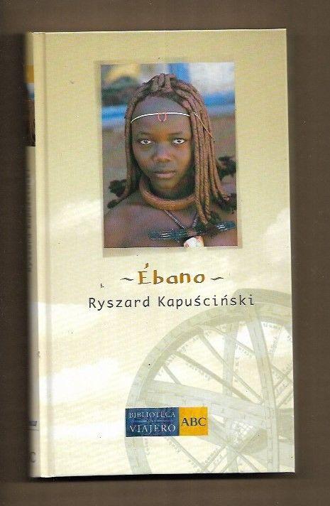 libro ebano de kapuscinski