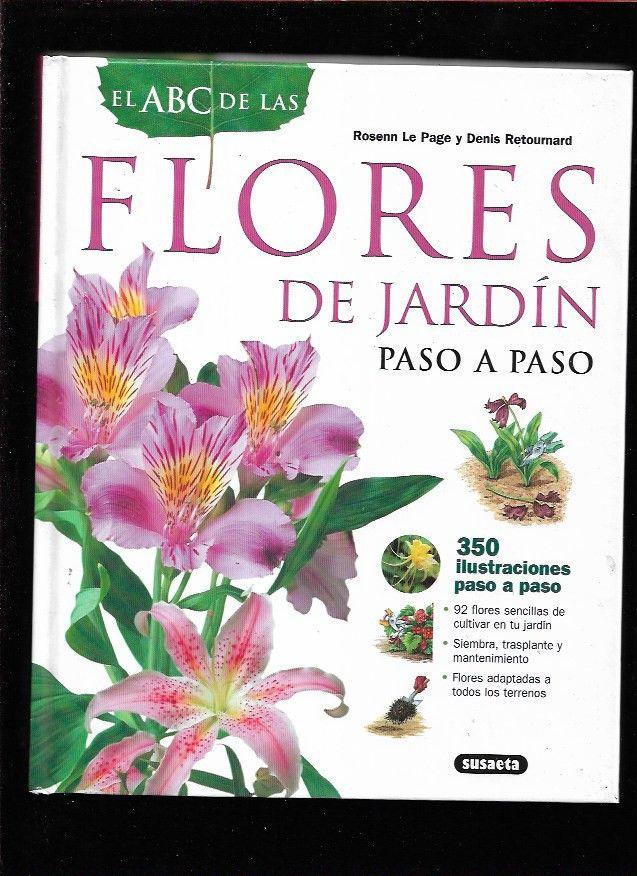 ABC DE LAS FLORES DE JARDIN PASO A PASO - EL - PAGE, ROSENN LE Y RETOURNARD, DENIS