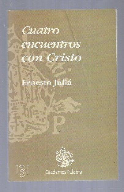 CUATRO ENCUENTROS CON CRISTO - JULIA, ERNESTO