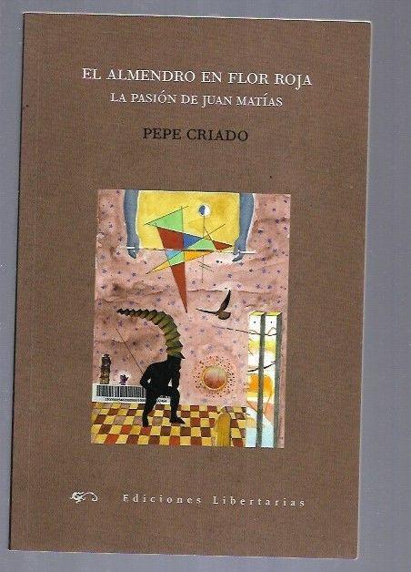 ALMENDRO EN FLOR ROJA - EL. LA PASION DE JUAN MATIAS - CRIADO, PEPE