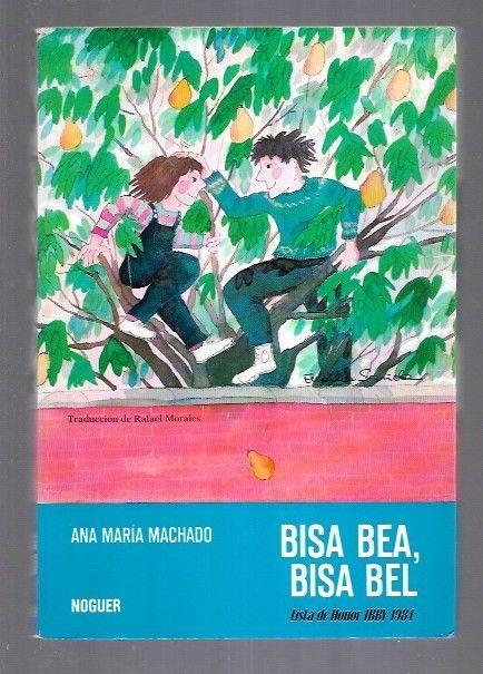 BISA BEA, BISA BEL - MACHADO, ANA MARIA