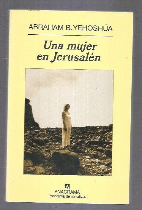 MUJER EN JERUSALEN - UNA - YEHOSHUA, ABRAHAM B.