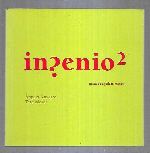 INGENIO 2. RETOS DE AGUDEZA MENTAL - NAVARRO, ANGELS Y MORAL, TERE
