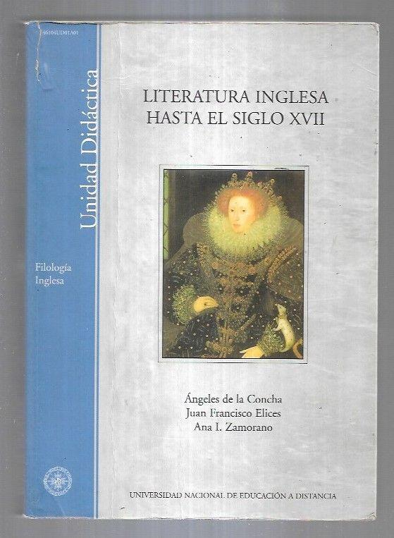LITERATURA INGLESA HASTA EL SIGLO XVII - CONCHA, ANGELES DE LA / ELICES, JUAN FRANCISCO / ZAMORANO, ANA I.