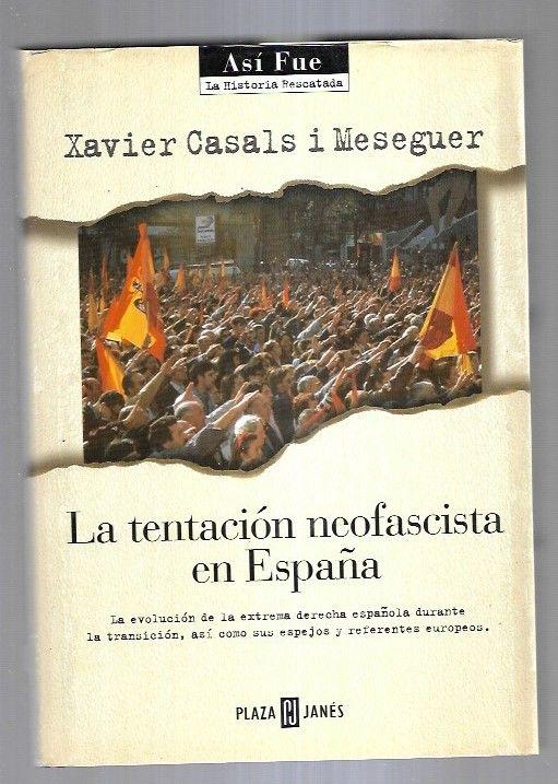 TENTACION NEOFASCISTA EN ESPAÑA - LA - CASALS I MESEGUER, XAVIER