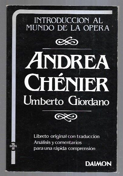 UMBERTO GIORDANO: ANDREA CHENIER (LIBRETO ORIGINAL CON TRADUCCION) - ILLICA, LUIGI