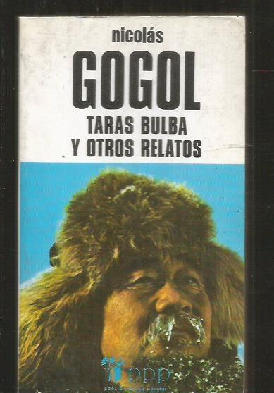 TARAS BULBA Y OTROS RELATOS (TARAS BULBA / NOCHEBUENA / LA NOCHE DE MAYO O LA AHOGADA) - GOGOL, MAXIMO