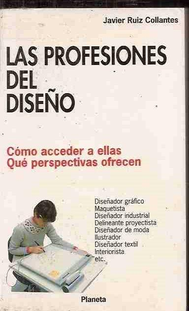 PROFESIONES DEL DISEÑO - LAS - RUIZ COLLANTES, JAVIER