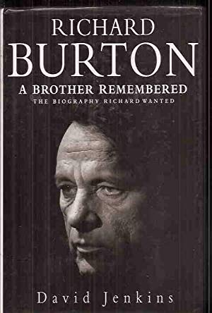 RICHARD BURTON, A BROTHER REMEMBERED