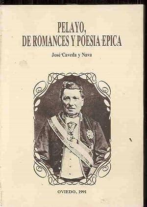 PELAYO, DE ROMANCES Y POESIA EPICA: CAVEDA Y NAVA,