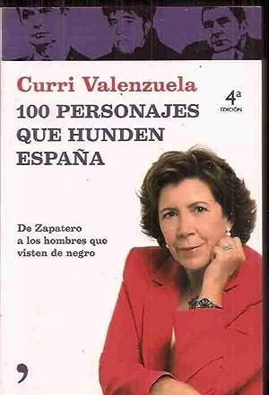 100 PERSONAJES QUE HUNDEN ESPAÑA (DE ZAPATERO A LOS HOMBRES QUE VISTEN DE NEGRO): VALENZUELA...