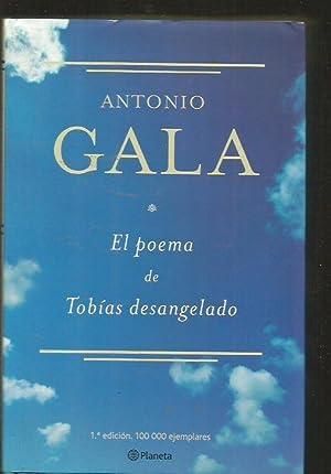 POEMA DE TOBIAS DESANGELADO - EL: GALA, ANTONIO
