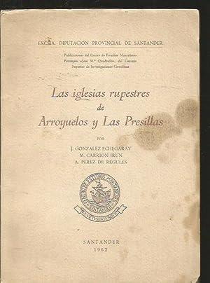 IGLESIAS RUPESTRES DE ARROYUELOS Y LAS PRESILLAS: GONZALEZ ECHEGARAY, J.