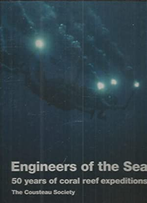 ENGINEERS OF THE SEA. 50 YEARS OF CORAL REEF EXPEDITIONS. THE COUSTEAU SOCIETY