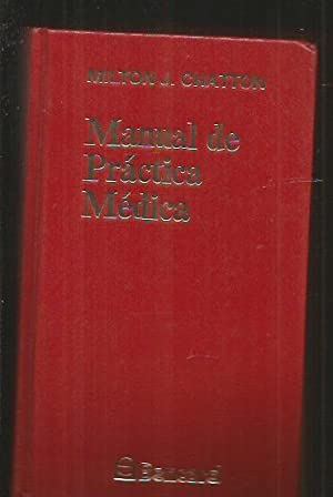 MANUAL DE PRACTICA MEDICA: CHATTON, MILTON J.