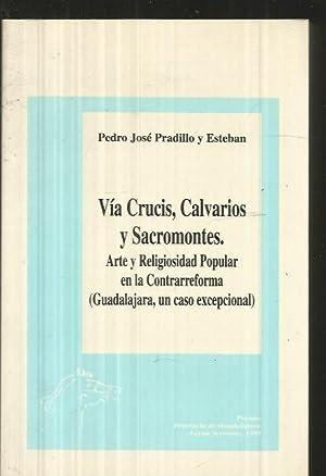 VIA CRUCIS, CALVARIOS Y SACROMONTES. ARTE Y: PRADILLO Y ESTEBAN,