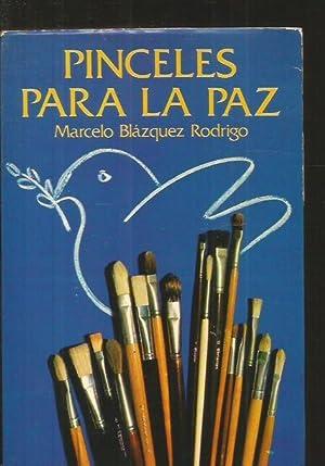 PINCELES PARA LA PAZ: BLAZQUEZ RODRIGO, MARCELO