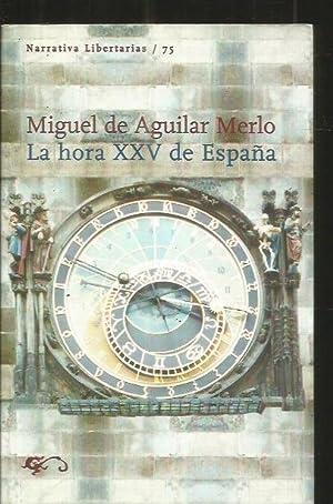 HORA XXV DE ESPAÑA - LA: AGUILAR MERLO, MIGUEL