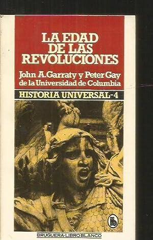 EDAD DE LAS REVOLUCIONES - LA. HISTORIA: GARRATY, JOHN A.