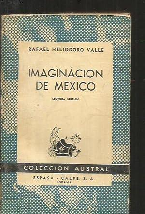IMAGINACION DE MEXICO - LA: VALLE, RAFAEL HELIODORO