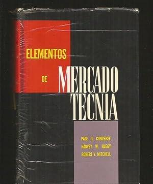 ELEMENTOS DE MERCADOTECNIA: CONVERSE, PAUL D. / HUEGY, HARVEY W. / MITCHELL, ROBERT V.