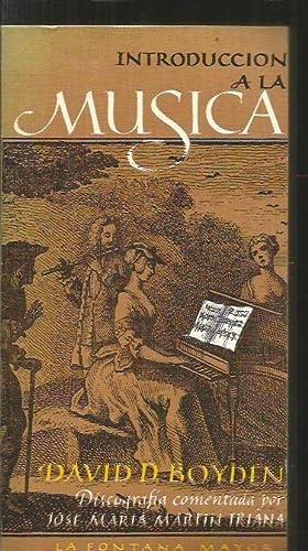 INTRODUCCION A LA MUSICA. TOMO II: BOYDEN, DAVID D.