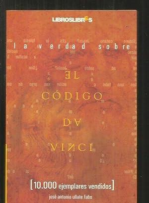 VERDAD SOBRE EL CODIGO DA VINCI -: ULLATE FABO, JOSE
