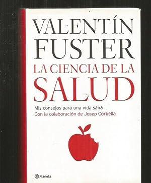 CIENCIA DE LA SALUD - LA. MIS: FUSTER, VALENTIN Y