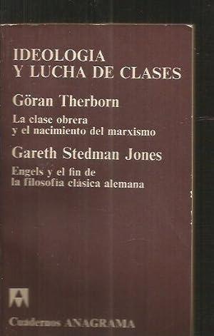 IDEOLOGIA Y LUCHA DE CLASES: LA CLASE: THERBORN, GORAN /