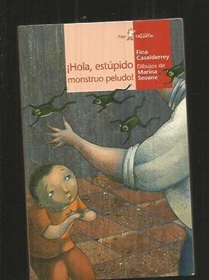 HOLA, ESTUPIDO MONSTRUO PELUDO!: CASALDERREY, FINA (ILUSTRACIONES