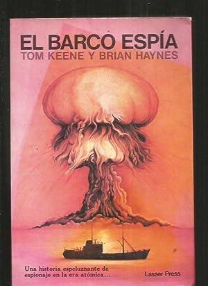 BARCO ESPIA - EL: KEENE, TOM Y HAYNES, BRIAN