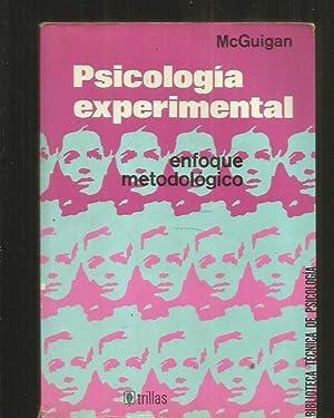 PSICOLOGIA EXPERIMENTAL. ENFOQUE METODOLOGICO: MCGUIGAN, F. J.