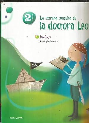 EXTRAÑA CONSULTA DE LA DOCTORA LEO -: VARIOS