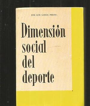 DIMENSION SOCIAL DEL DEPORTE: GARCIA PRIETO, JOSE LUIS