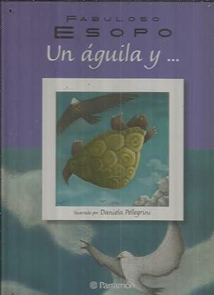 FABULOSO ESOPO: UN AGUILA Y.: ESOPO (ILUSTRACIONES DE