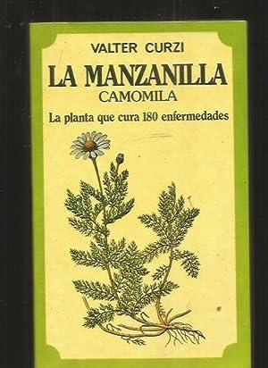MANZANILLA - LA. CAMOMILA. LA PLANTA QUE: CURZI, VALTER